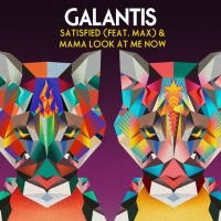 Galantis - Satisfied (feat. MAX) & Mama Look at Me Now - Single