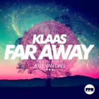 Klaas - Far Away (feat. Jelle Van Dael) - EP