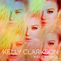 Kelly Clarkson - Piece By Piece (Deluxe Version)