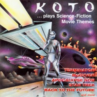 Koto - ...Plays Science-Fiction Movie Themes