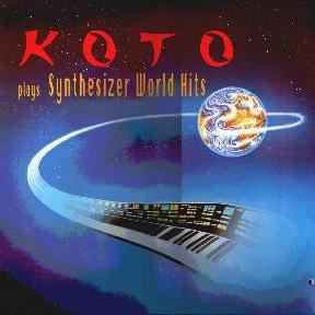 Koto - Koto Plays Synthesizer World Hits