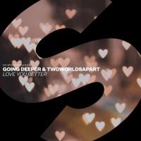 Going Deeper - Love You Better