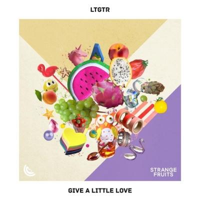 LTGTR - Give A Little Love