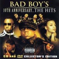 - Bad Boy's 10th Anniversary...The Hits