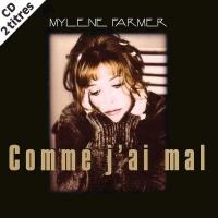 Mylene Farmer - Comme J'ai Mal