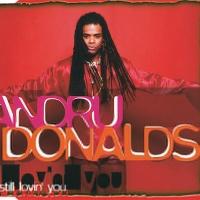 Andru Donalds - Still Lovin' You
