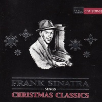 Frank Sinatra - Frank Sinatra Sings Christmas Classics