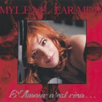Mylene Farmer - L'Amour N'Est Rien...