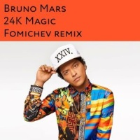 Bruno Mars - 24K Magic (Fomichev Remix)