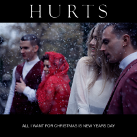 Hurts - All I Want For Christmas Is New Year's Day - Single