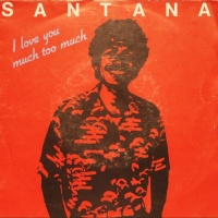 Santana - I Love You Much Too Much