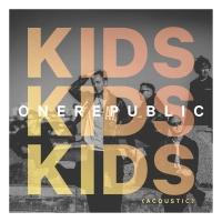 OneRepublic - Kids (Acoustic) - Single