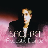 Sagi Rei - Acoustic Dance - 2007 Edition