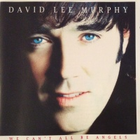 David Lee Murphy - We Can't All Be Angels (Album)