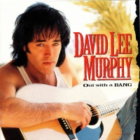 David Lee Murphy - Out With A Bang (Album)