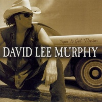 David Lee Murphy - Tryin To Get There (Album)