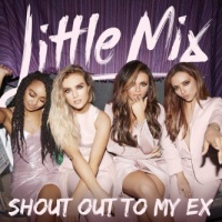 Little Mix - Shout Out to My Ex (Acoustic) - Single