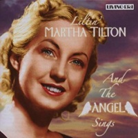 Martha Tilton - And The Angels Sing
