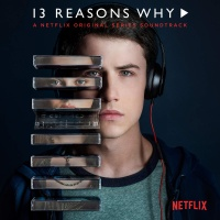 Selena Gomez - 13 Reasons Why (A Netflix Original Series Soundtrack)