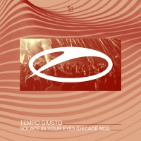 Tempo Giusto - Solace In Your Eyes (Decade Mix)