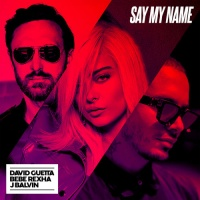 David Guetta feat. Bebe Rexha & J. Balvin - Say My Name