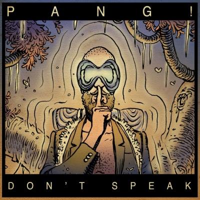PANG! - Don't Speak
