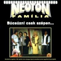Neoton Familia - Bucsuzni Csak Szepen...