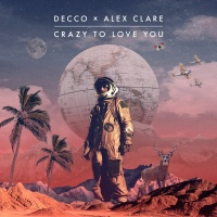 DECCO feat. Alex Clare - Crazy To Love You
