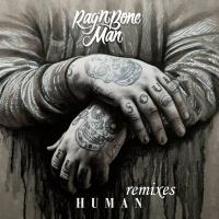Rag'N'Bone Man - Human. Remixes