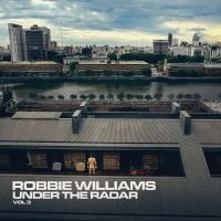Robbie Williams - Under The Radar, Vol. 3