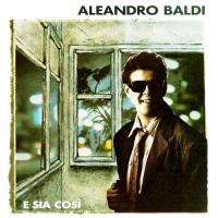 Aleandro Baldi - E Sia Cosi