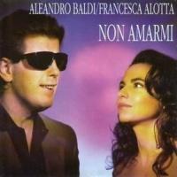 Aleandro Baldi - Non Amarmi