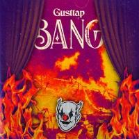 Gusttap - BANG