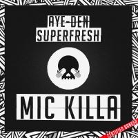 Superfresh - Mic Killa