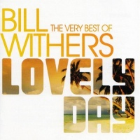 Bill Withers - Lovely Day: The Very Best Of Bill Withers