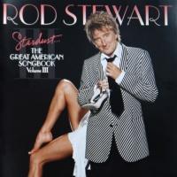 Rod Stewart - Stardust... The Great American Songbook Volume III
