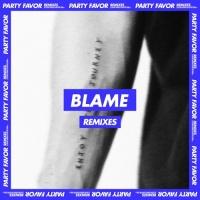 PARTY FAVOR - Blame (Tisoki Remix)
