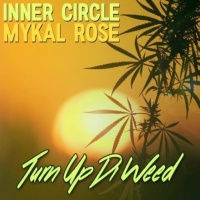 Inner Circle - Turn Up Di Weed - Single
