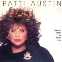 Patti Austin - Smoke Gets In Your Eyes