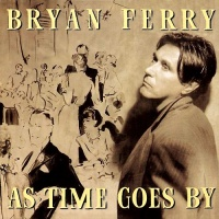 Bryan Ferry - As Time Goes By Tour