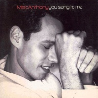 Marc Anthony - You Sang To Me (Single)