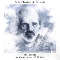 Eric Clapton - The Breeze: An Appreciation Of JJ Cale