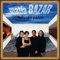 Matia Bazar - Brivido Caldo