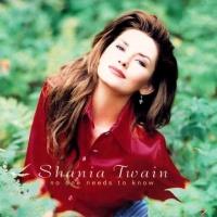 Shania Twain - No One Needs To Know - Single