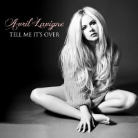 Avril Lavigne - Tell Me It's Over - Single