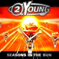 2 Young - Seasons In The Sun