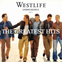Westlife - Unbreakable - The Greatest Hits Vol. I