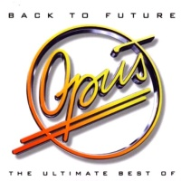 Opus - Back To Future - The Ultimate Best Of