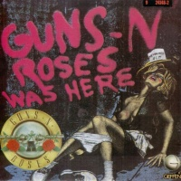 Guns N' Roses - Guns-N Roses Was Here