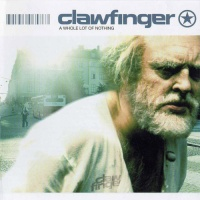 Clawfinger - A Whole Lot Of Nothing